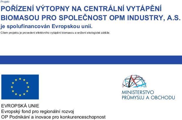 Pořízení výtopny na centrální vytápění biomasou pro společnost OPM Industry, a.s.